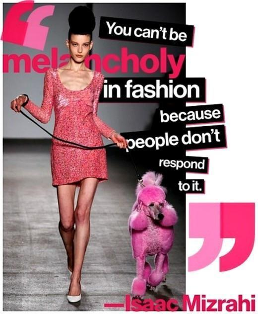 You can't be melancholy in fashion because people don't respond to it Picture Quote #1
