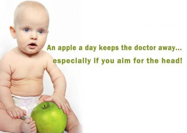 An apple a day keeps the doctor away, especially if you aim for the head Picture Quote #1