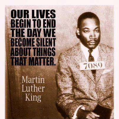 Our lives begin to end the day we become silent about things that matter Picture Quote #1