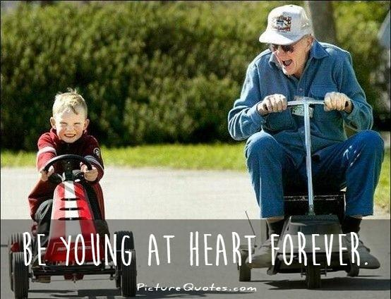 Be young at heart forever Picture Quote #1