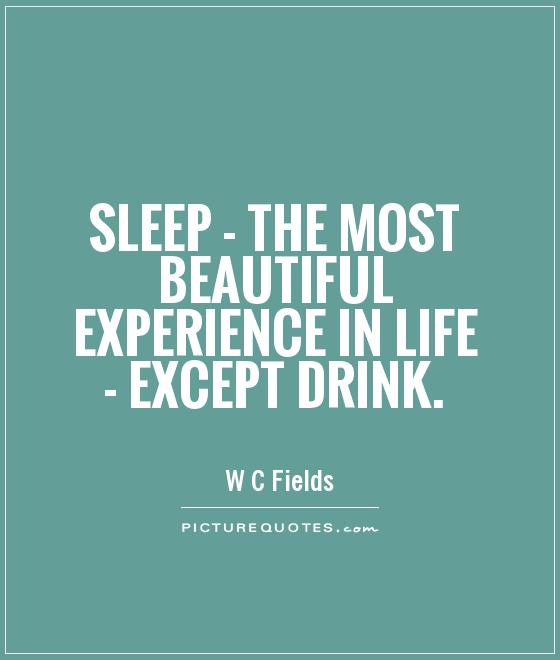 Sleep - the most beautiful experience in life - except drink Picture Quote #1