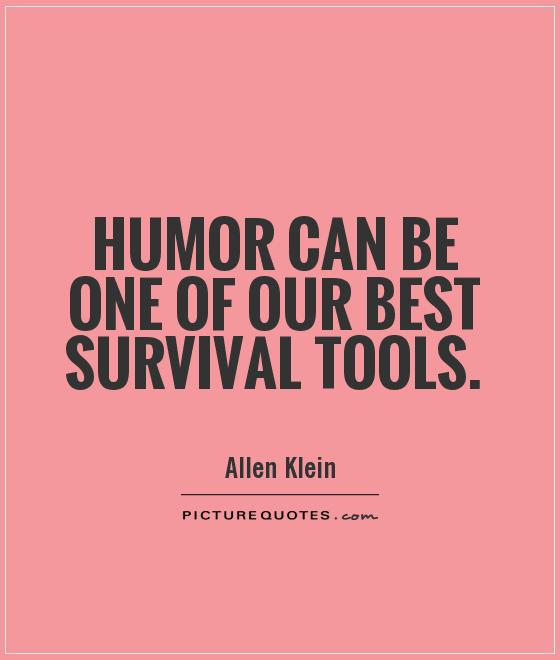 Laughter Quotes With Pictures: Survival Picture Quotes