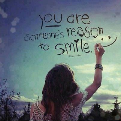 You are someone's reason to smile Picture Quote #1