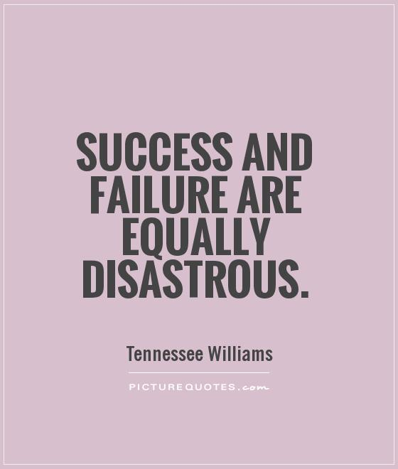 Success and failure are equally disastrous Picture Quote #1