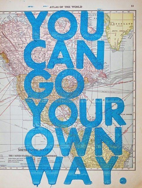 You can go your own way Picture Quote #1