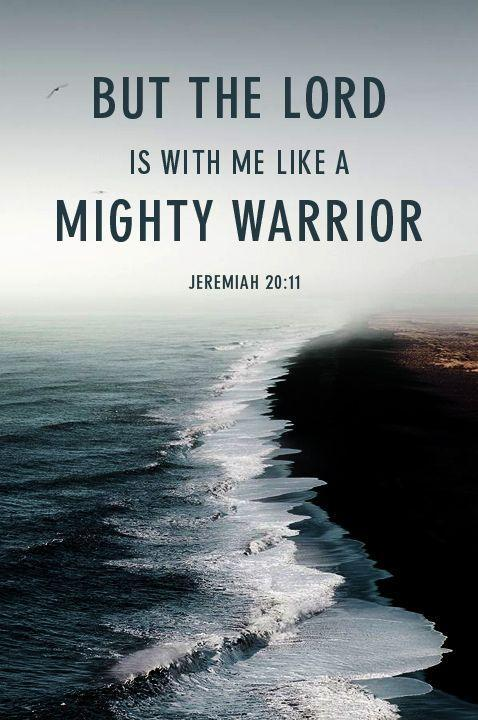 But the Lord is with me like a mighty warrior Picture Quote #1