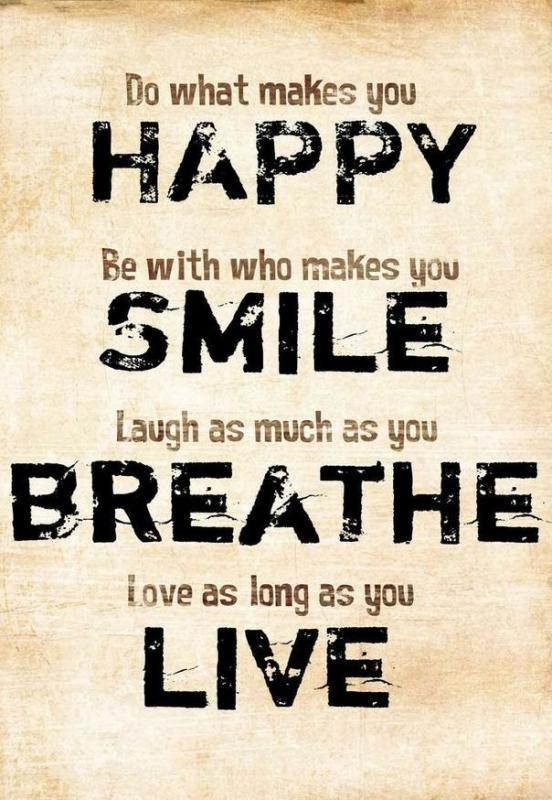 Happy Quotes Amusing Do What Makes You Happybe With Who Makes You Smilelaugh As