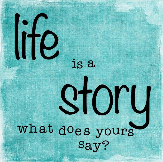 Life is a story, what does yours say? Picture Quote #1