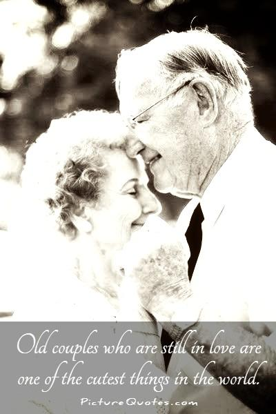 Old couples who are still in love are one of the cutest things in the world Picture Quote #1