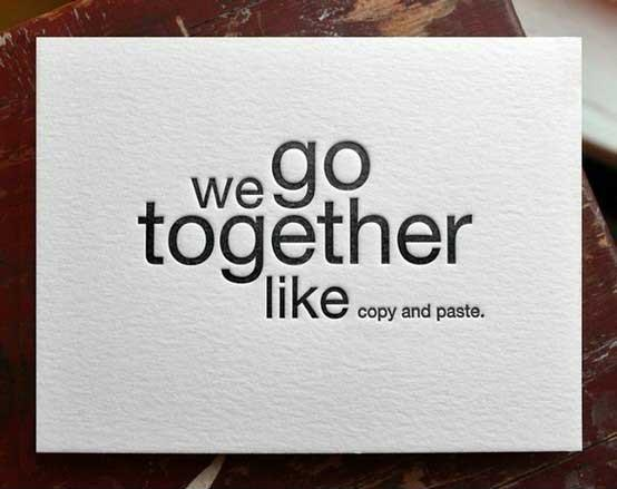 We go together like copy and paste Picture Quote #1