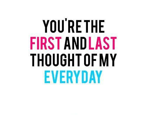You're my first and last thought of everyday Picture Quote #1