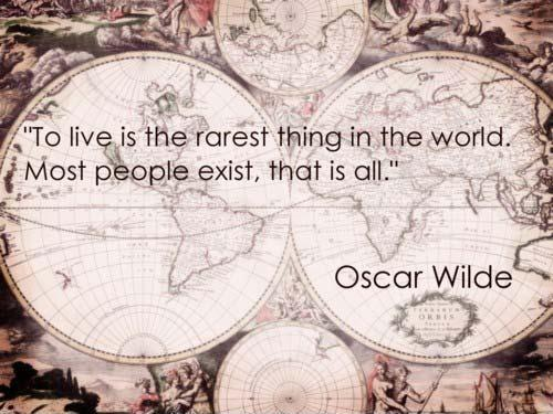 To live is the rarest thing in the world. Most people exist, that is all Picture Quote #1