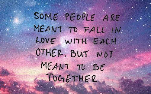 Some people are meant to fall in love with each other, but not meant to be together Picture Quote #1