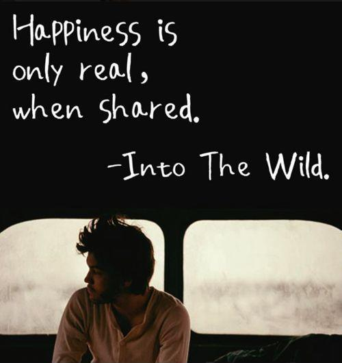 Happiness is only real when shared Picture Quote #2