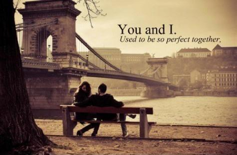 You and I used to be so perfect together Picture Quote #1