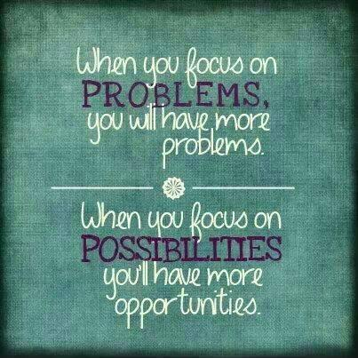 When you focus on problems you will have more problems. When you focus on possibilities you'll have more opportunities Picture Quote #1