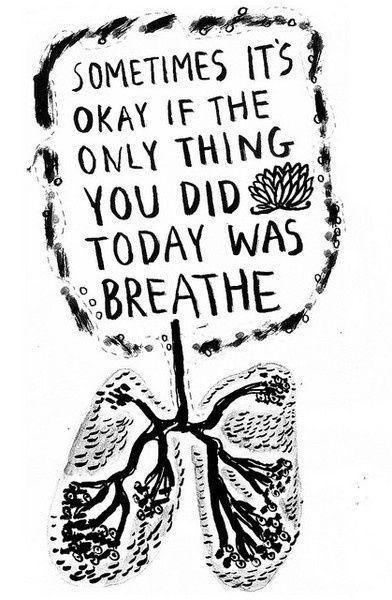 Sometimes it's okay if the only thing you did today was breathe Picture Quote #1