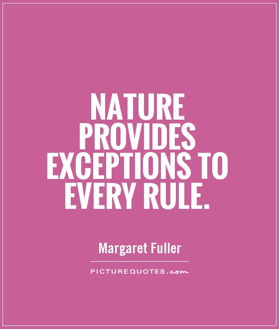 Nature provides exceptions to every rule Picture Quote #1