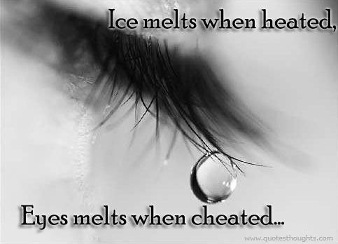 Ice melts when heated, eyes melt when cheated Picture Quote #1