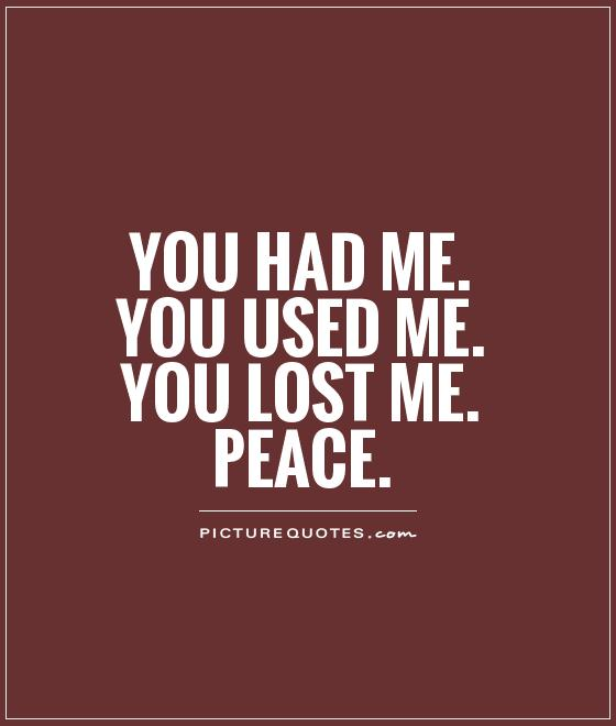 Peace Quotes Love Lost Quotes You Lost Me Quotes Lost Me Quotes
