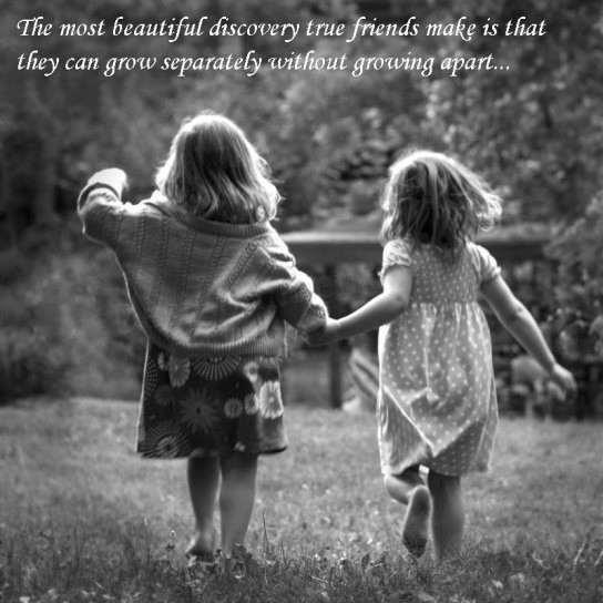 The most beautiful discovery true friends make is that they can grow separately without growing apart Picture Quote #1