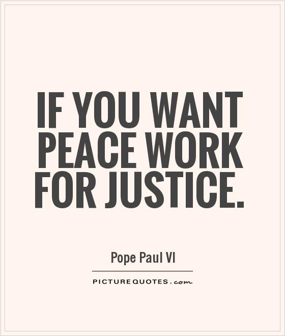 If you want peace work for justice Picture Quote #1