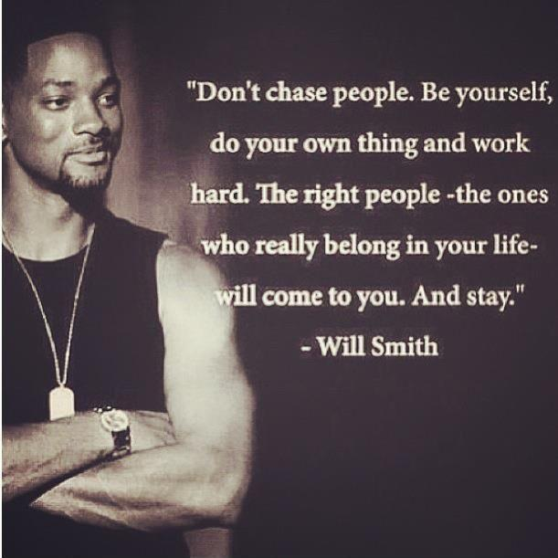 Don't chase people. Be yourself, do your own thing and work hard. The right people, the ones who really belong in your life will come to you. And stay Picture Quote #1