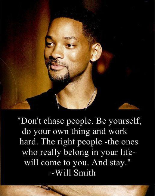 Don't chase people. Be yourself, do your own thing and work hard. The right people, the ones who really belong in your life will come to you. And stay Picture Quote #2