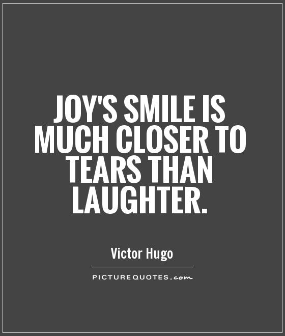 Joy's smile is much closer to tears than laughter Picture Quote #1