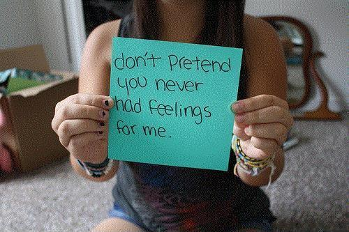 Don't pretend you never had feelings for me Picture Quote #1