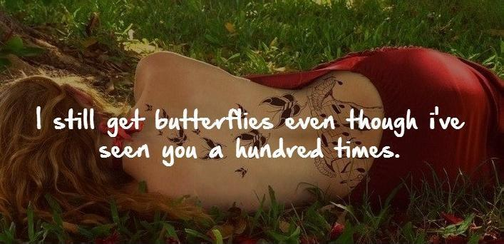 I still get butterflies even though i've seen you a hundred times Picture Quote #1