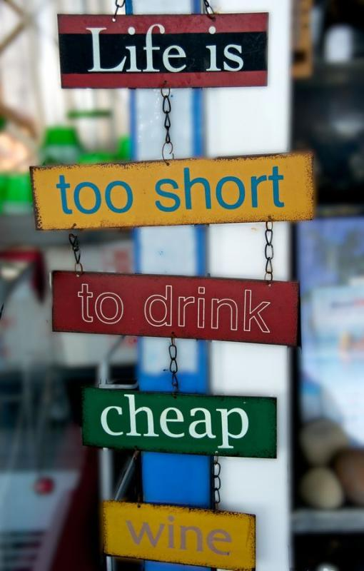 Life is too short to drink cheap wine Picture Quote #1