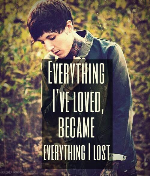 Everything I loved became everything I lost Picture Quote #1