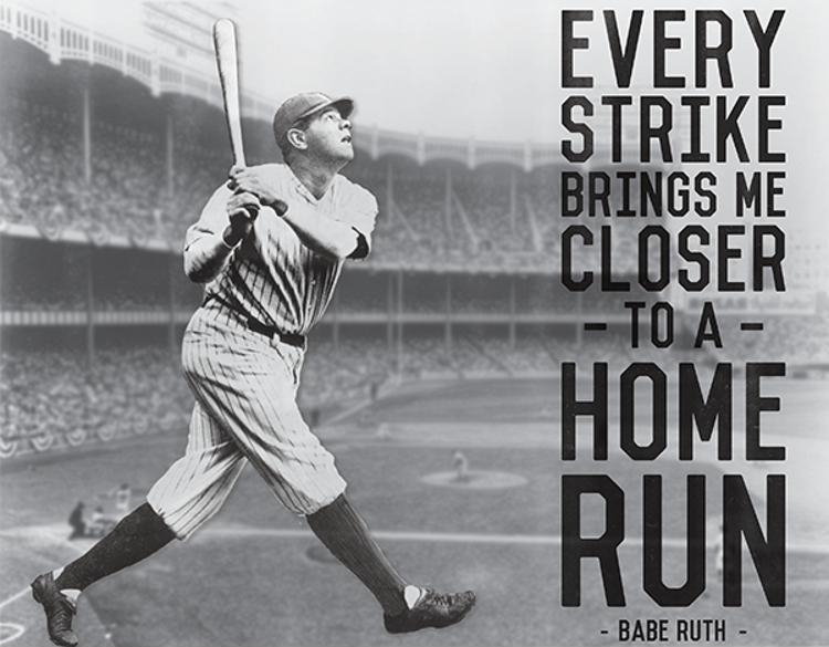 every strike brings me closer to the next home run