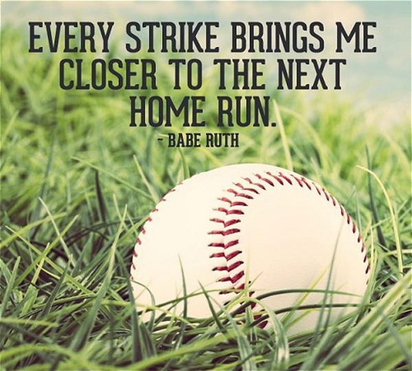 Every strike brings me closer to the next home run Picture Quote #2