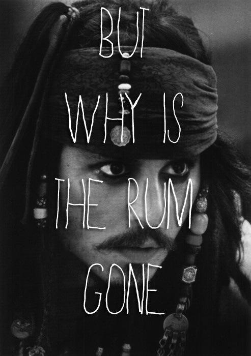 But why is the rum gone? Picture Quote #2