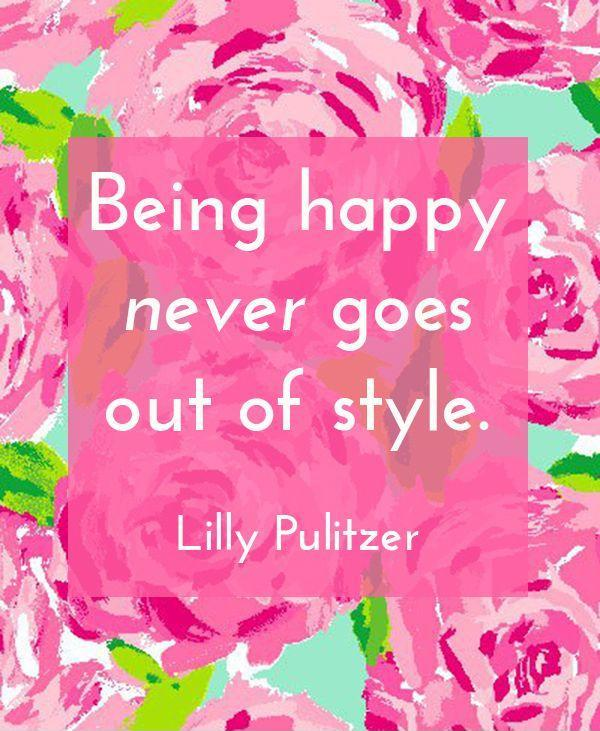 Being happy never goes out of style. Picture Quote #1