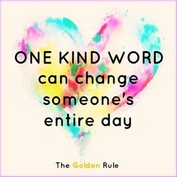 One kind word can change someone's entire day Picture Quote #1