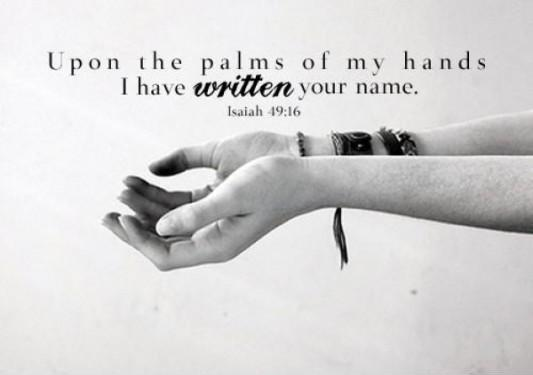 Upon the palms of my hands I have written your name Picture Quote #1