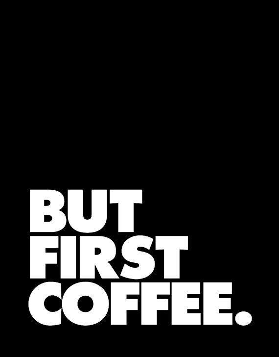 But first coffee Picture Quote #1