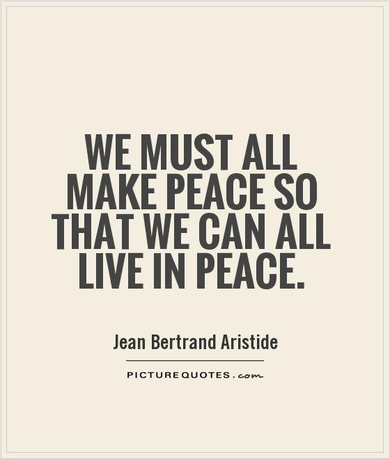 We must all make peace so that we can all live in peace Picture Quote #1