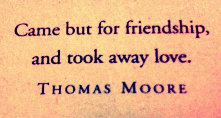 Came but for friendship, and took away love Picture Quote #1
