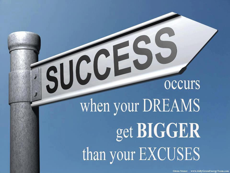 Success occurs when your dreams are bigger than your excuses Picture Quote #1