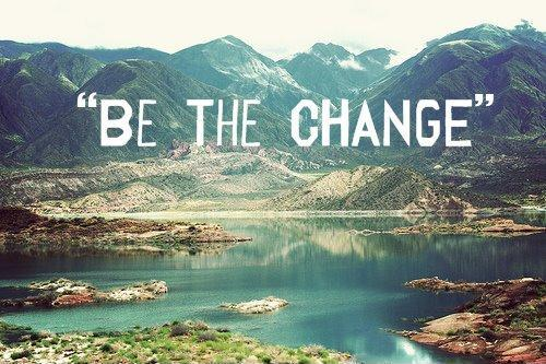 Be the change Picture Quote #1