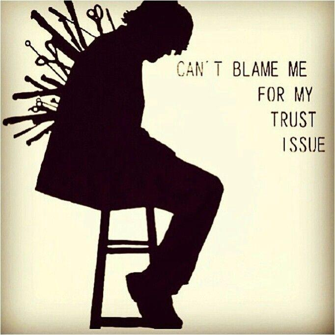 Can't blame me for my trust issue Picture Quote #1
