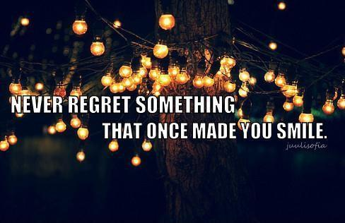 Never regret something that once made you smile Picture Quote #1