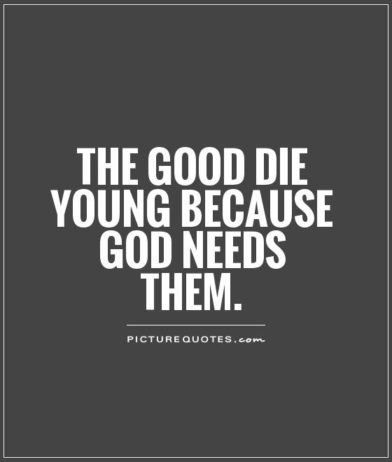 Quotes About Friends Dying Young. QuotesGram