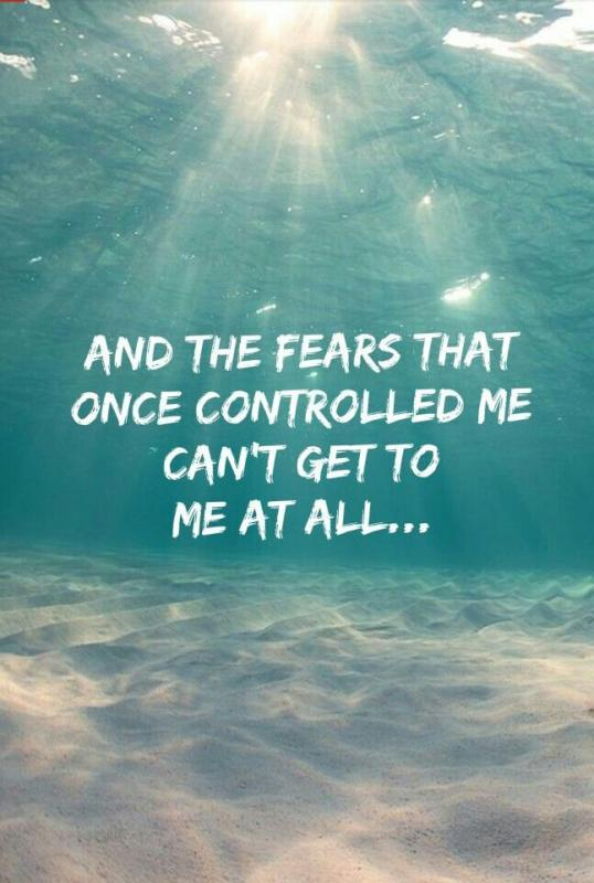 And the fears that once controlled me can't to me at all Picture Quote #1