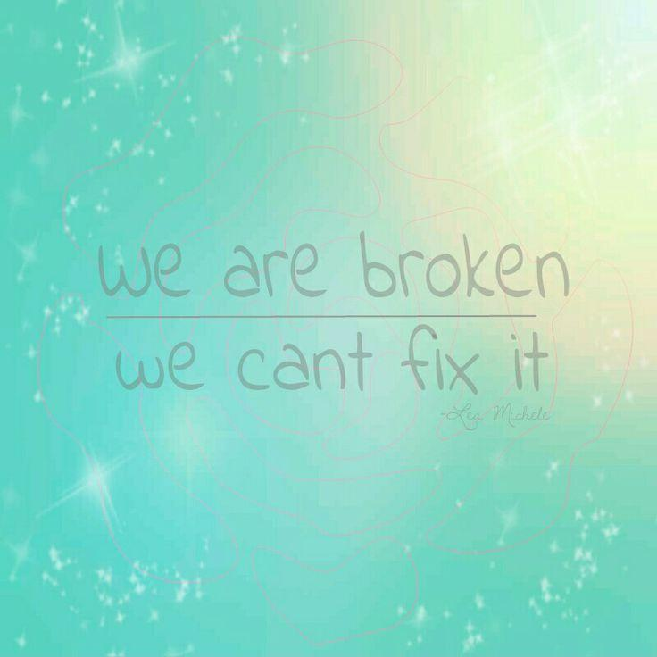 We are broken we can't fix it Picture Quote #1