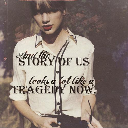 And the story of us looks a lot like a tragedy now Picture Quote #1